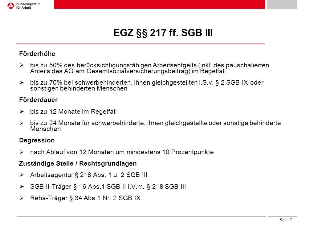 Seite 7 EGZ §§ 217 ff. SGB III Förderhöhe bis zu 50% des berücksichtigungsfähigen Arbeitsentgelts (inkl. des pauschalierten Anteils des AG am Gesamtso