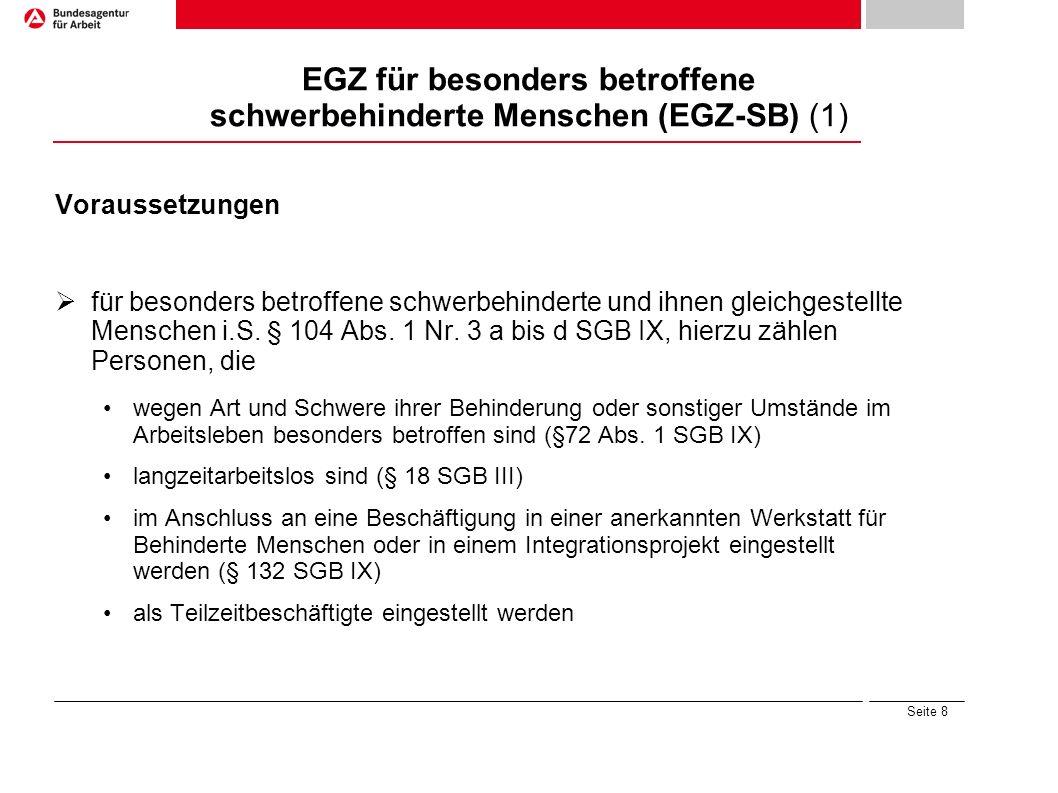 Seite 8 EGZ für besonders betroffene schwerbehinderte Menschen (EGZ-SB) (1) Voraussetzungen für besonders betroffene schwerbehinderte und ihnen gleich