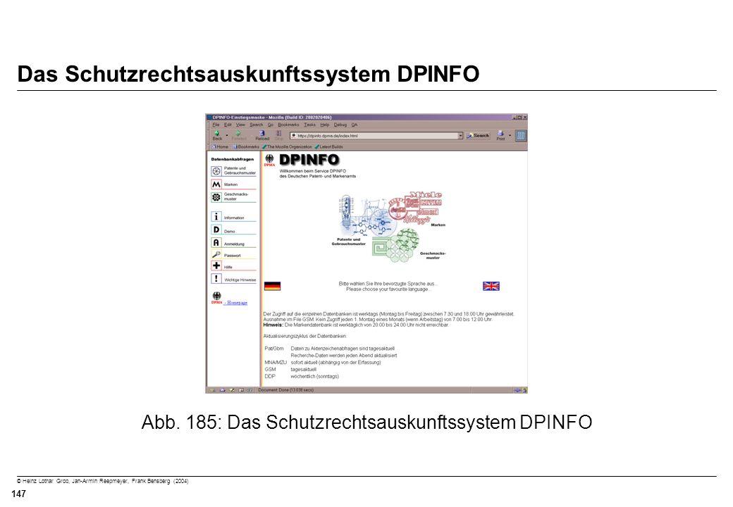 © Heinz Lothar Grob, Jan-Armin Reepmeyer, Frank Bensberg (2004) 147 Das Schutzrechtsauskunftssystem DPINFO Abb. 185: Das Schutzrechtsauskunftssystem D