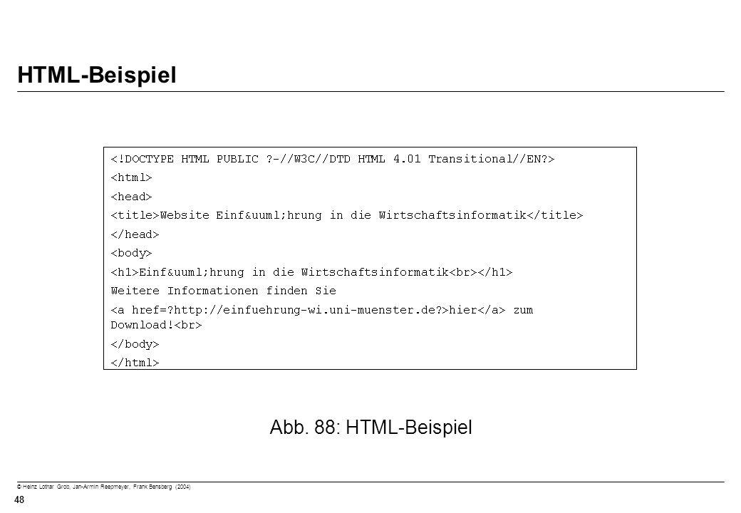 © Heinz Lothar Grob, Jan-Armin Reepmeyer, Frank Bensberg (2004) 48 HTML-Beispiel Abb. 88: HTML-Beispiel