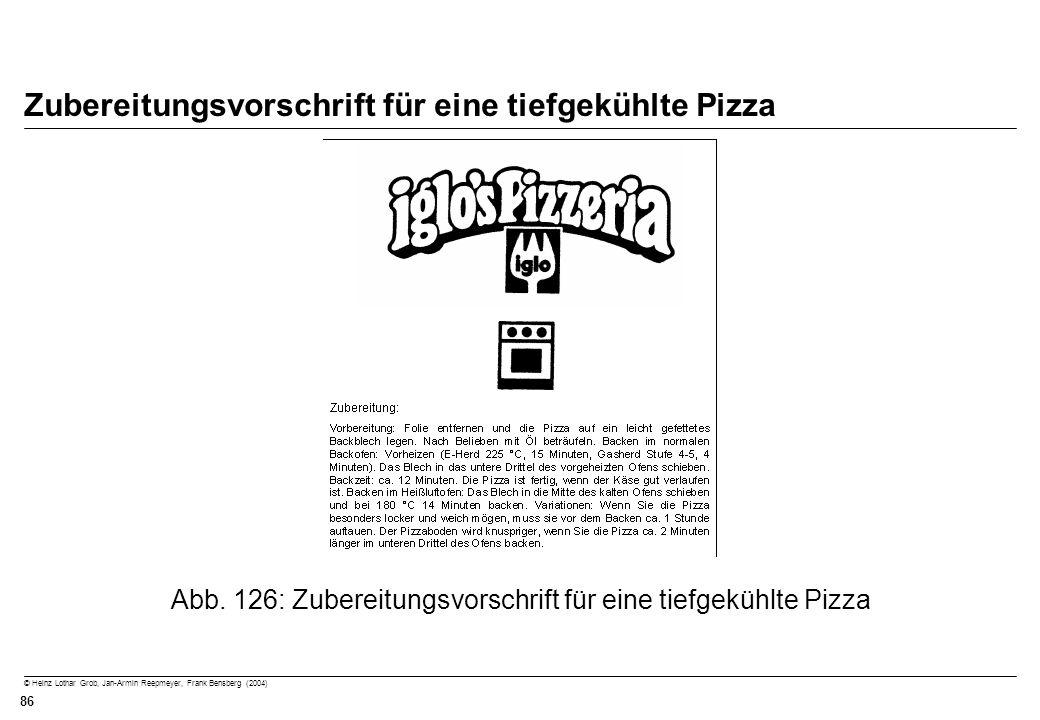 © Heinz Lothar Grob, Jan-Armin Reepmeyer, Frank Bensberg (2004) 86 Zubereitungsvorschrift für eine tiefgekühlte Pizza Abb. 126: Zubereitungsvorschrift