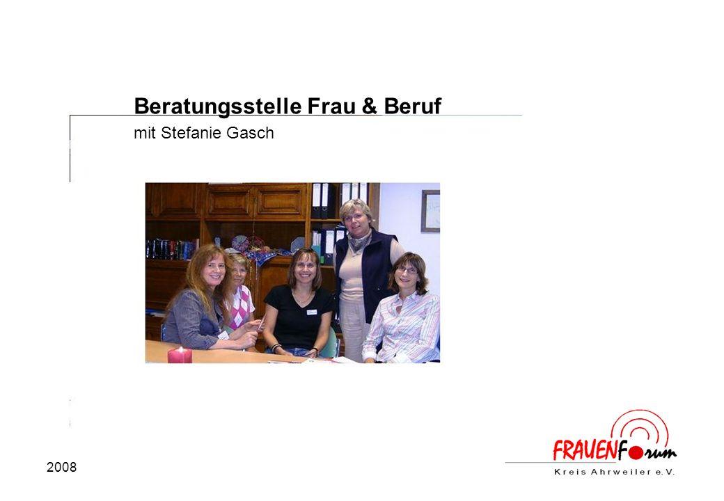 2008 Beratungsstelle Frau & Beruf mit Stefanie Gasch
