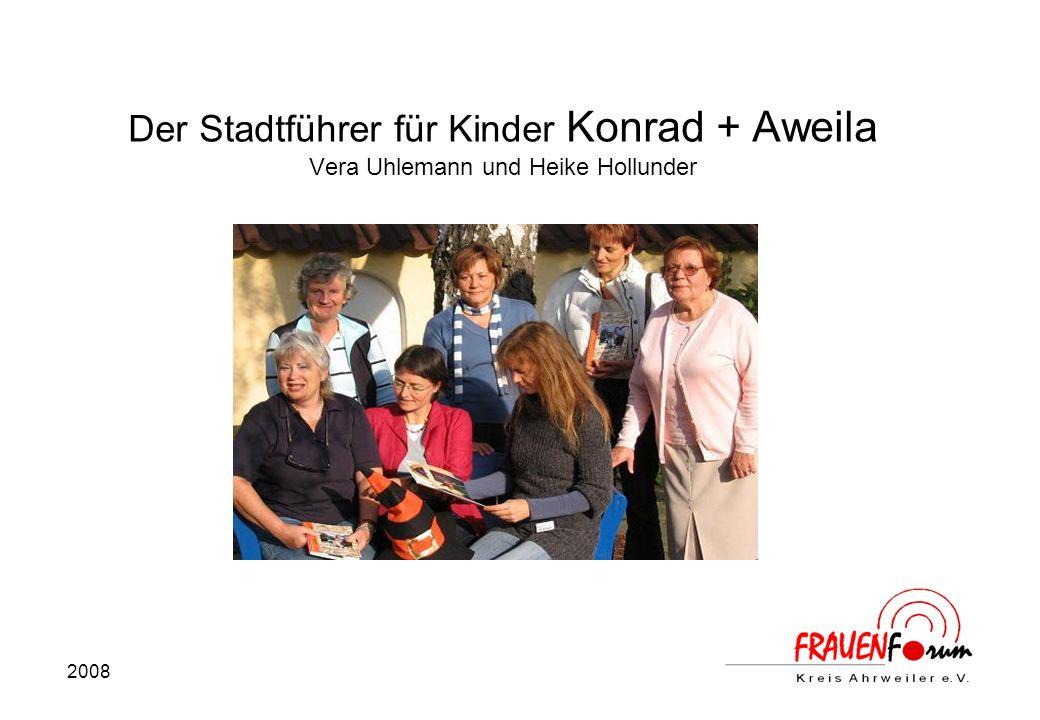 2008 Der Stadtführer für Kinder Konrad + Aweila Vera Uhlemann und Heike Hollunder