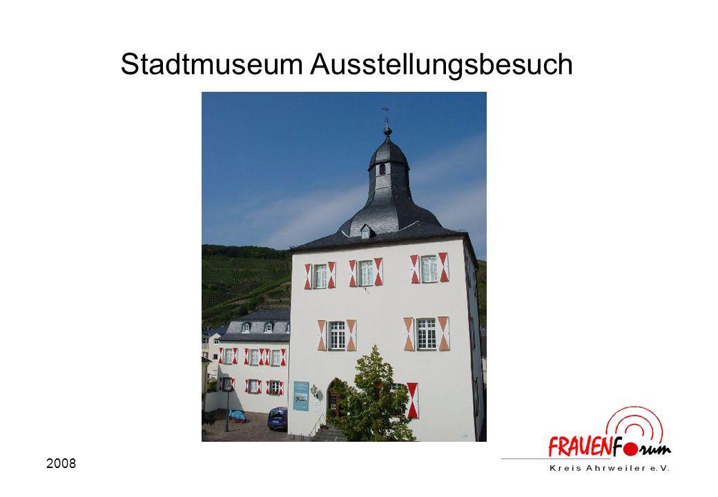 2008 Stadtmuseum Ausstellungsbesuch