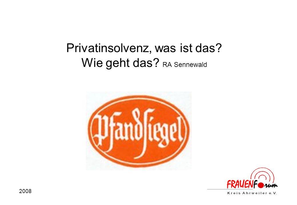 2008 Privatinsolvenz, was ist das Wie geht das RA Sennewald