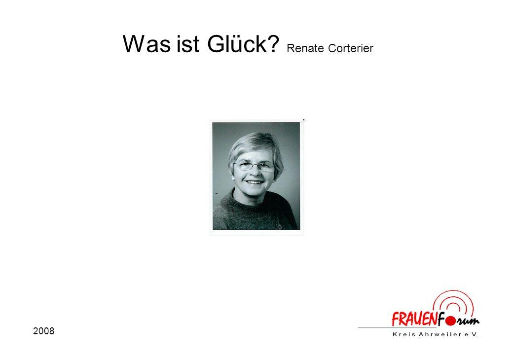 2008 Was ist Glück Renate Corterier