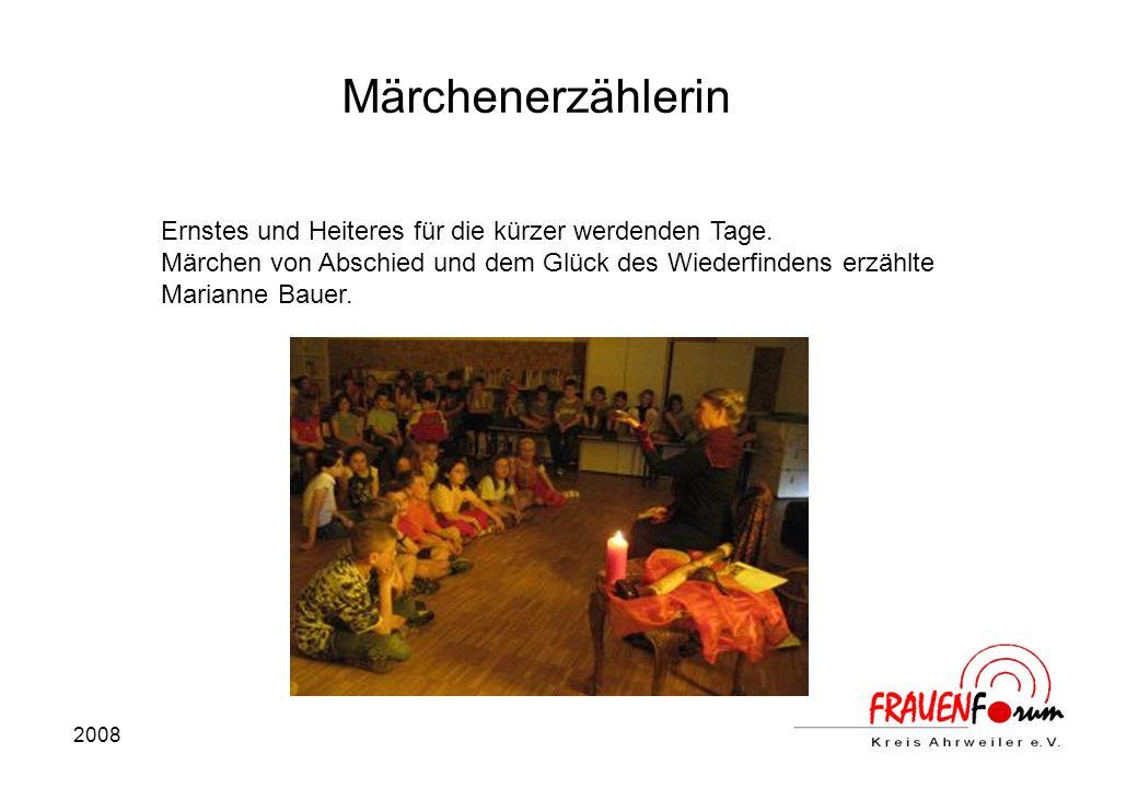 2008 Märchenerzählerin Ernstes und Heiteres für die kürzer werdenden Tage.