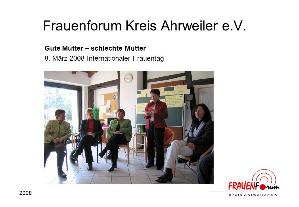 2008 Frauenforum Kreis Ahrweiler e.V. Gute Mutter – schlechte Mutter 8.