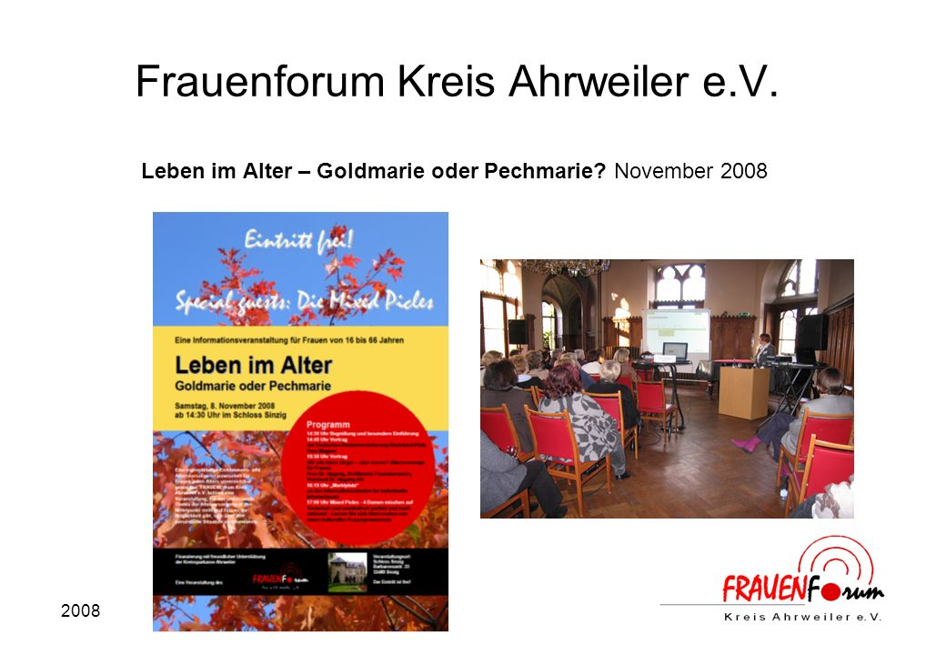2008 Frauenforum Kreis Ahrweiler e.V. Leben im Alter – Goldmarie oder Pechmarie November 2008
