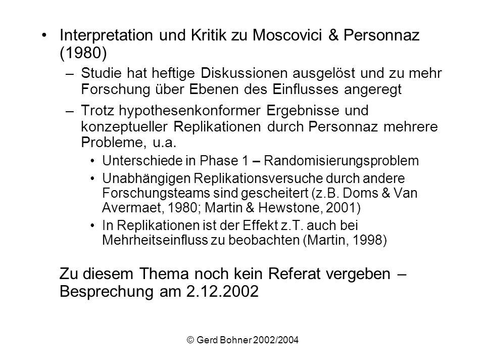 © Gerd Bohner 2002/2004 Interpretation und Kritik zu Moscovici & Personnaz (1980) –Studie hat heftige Diskussionen ausgelöst und zu mehr Forschung übe