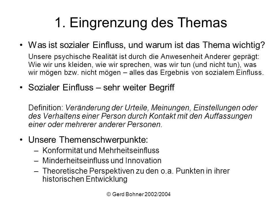 © Gerd Bohner 2002/2004 1. Eingrenzung des Themas Was ist sozialer Einfluss, und warum ist das Thema wichtig? Unsere psychische Realität ist durch die