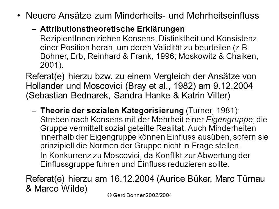 © Gerd Bohner 2002/2004 Neuere Ansätze zum Minderheits- und Mehrheitseinfluss –Attributionstheoretische Erklärungen RezipientInnen ziehen Konsens, Dis
