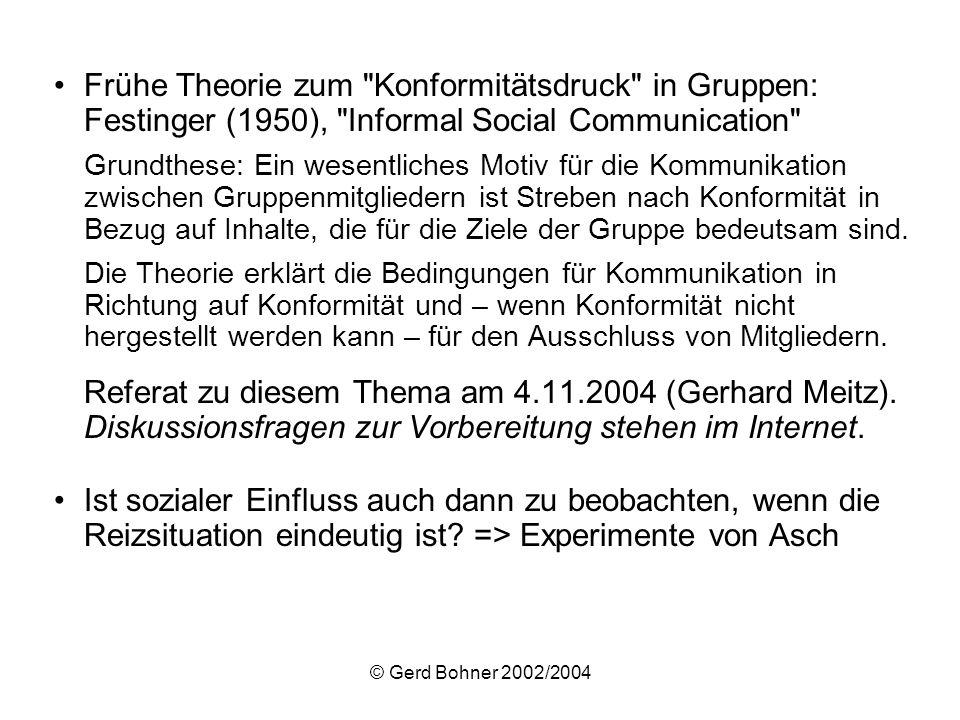 © Gerd Bohner 2002/2004 Versuchsaufbau bei Asch: –Angebliches Wahrnehmungsexperiment Aufgabe: Welche der drei Vergleichslinien (B1, B2 oder B3) hat dieselbe Länge wie die Referenzlinie A.