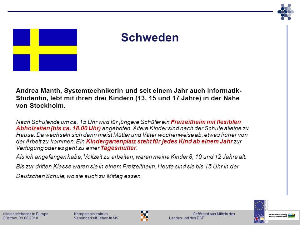 Alleinerziehende in Europa KompetenzzentrumGefördert aus Mitteln des Güstrow, 31.08.2010Vereinbarkeit Leben in MVLandes und des ESF Schweden Nach Schu