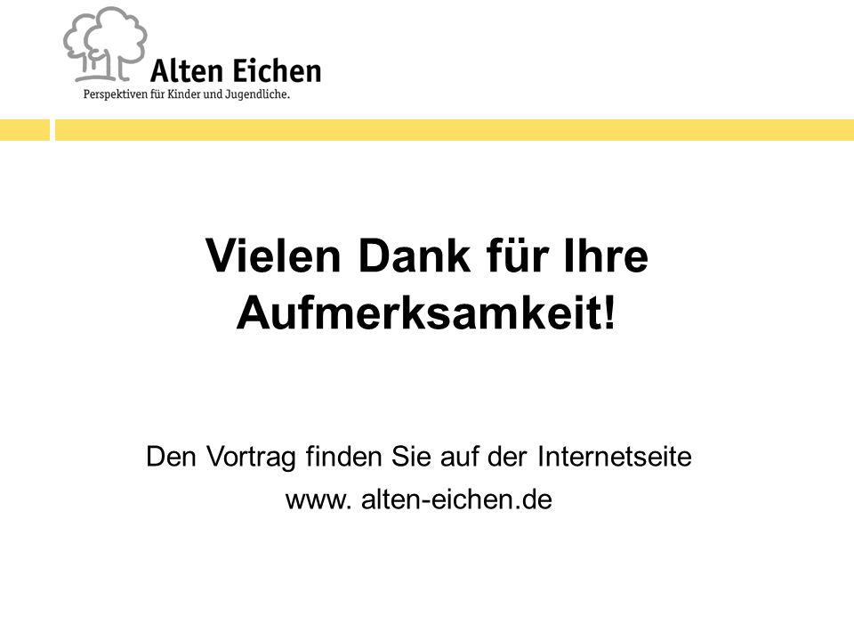 Vielen Dank für Ihre Aufmerksamkeit! Den Vortrag finden Sie auf der Internetseite www. alten-eichen.de
