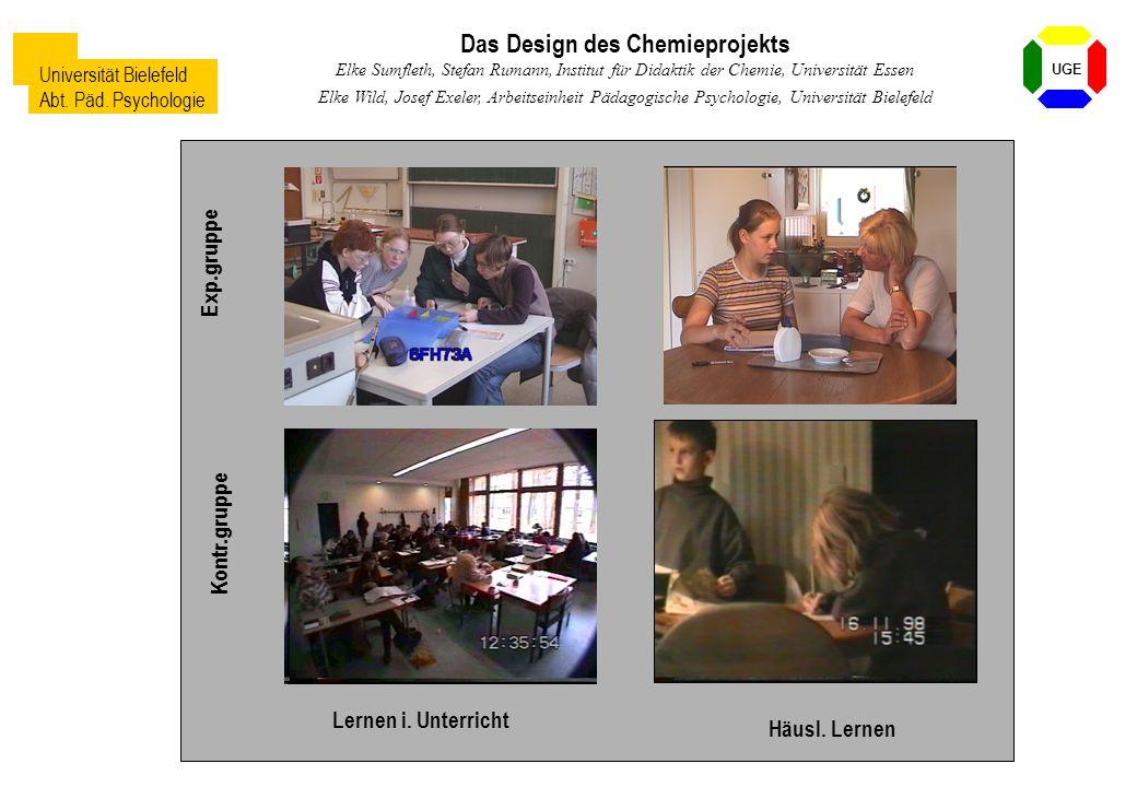 Universität Bielefeld Abt. Päd. Psychologie UGE Das Design des Chemieprojekts Elke Sumfleth, Stefan Rumann, Institut für Didaktik der Chemie, Universi