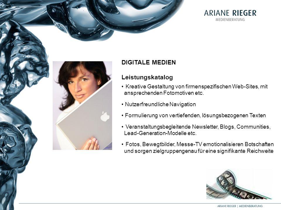 DIGITALE MEDIEN Leistungskatalog Kreative Gestaltung von firmenspezifischen Web-Sites, mit ansprechenden Fotomotiven etc. Nutzerfreundliche Navigation