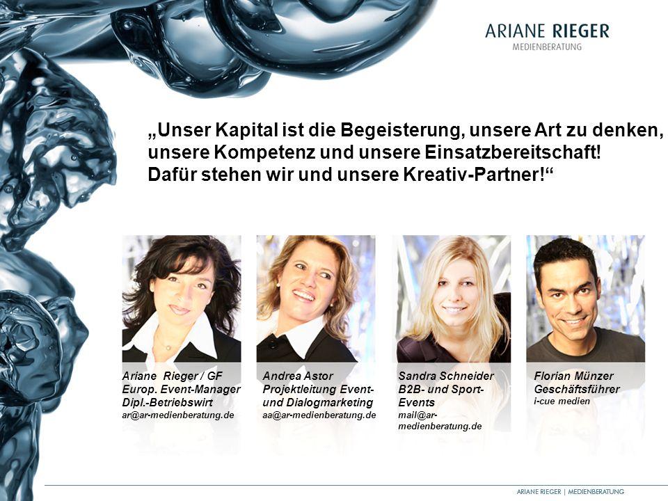Ariane Rieger / GF Europ. Event-Manager Dipl.-Betriebswirt ar@ar-medienberatung.de Florian Münzer Geschäftsführer i-cue medien Sandra Schneider B2B- u