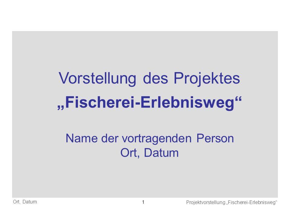 Projektvorstellung Fischerei-Erlebnisweg 2 Agenda 1.Stand der Dinge 2.Konzepterstellung Fischerei-Erlebnisweg 3.Finanzierung des Konzeptes 4.Projektträgerschaft 5.Weiteres Vorgehen