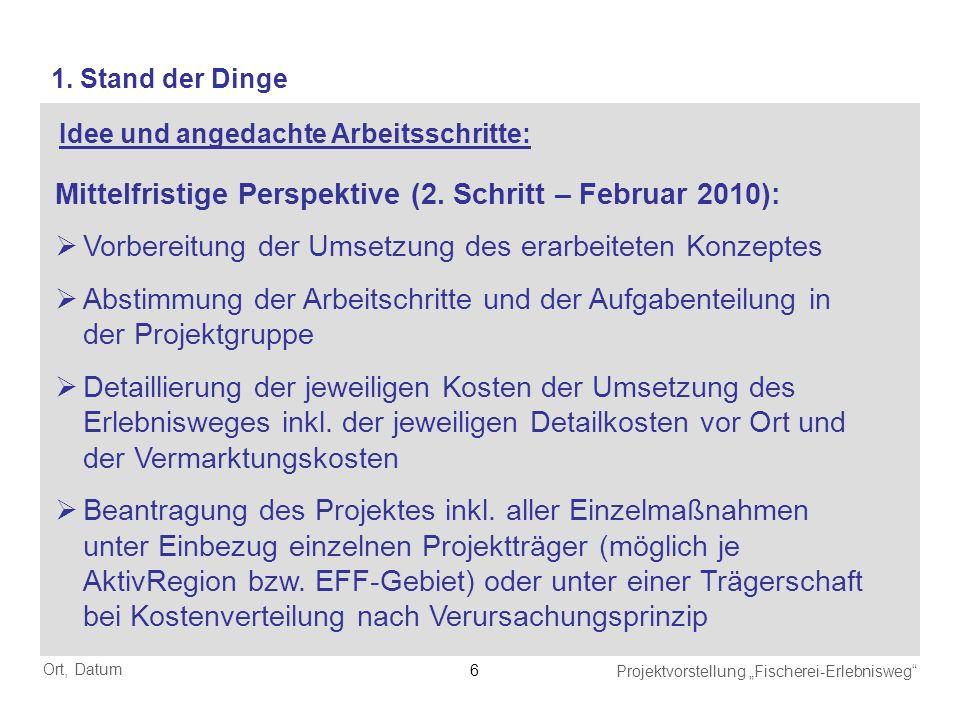 Ort, Datum Projektvorstellung Fischerei-Erlebnisweg 7 Langfristige Perspektive (3.