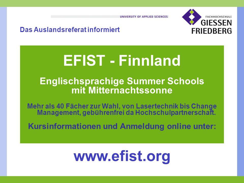 EFIST - Finnland Englischsprachige Summer Schools mit Mitternachtssonne Mehr als 40 Fächer zur Wahl, von Lasertechnik bis Change Management, gebührenfrei da Hochschulpartnerschaft.