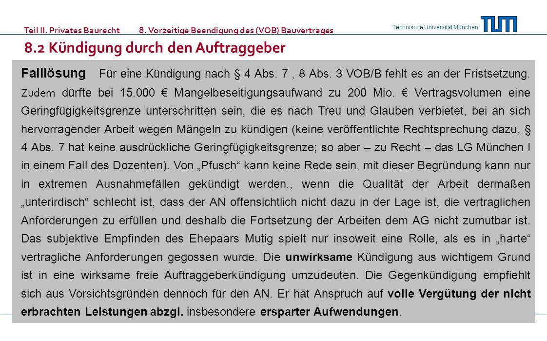 Technische Universität München Falllösung Für eine Kündigung nach § 4 Abs.