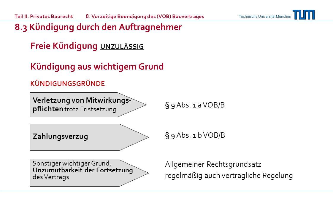 Technische Universität München Freie Kündigung UNZULÄSSIG Kündigung aus wichtigem Grund KÜNDIGUNGSGRÜNDE Teil II.