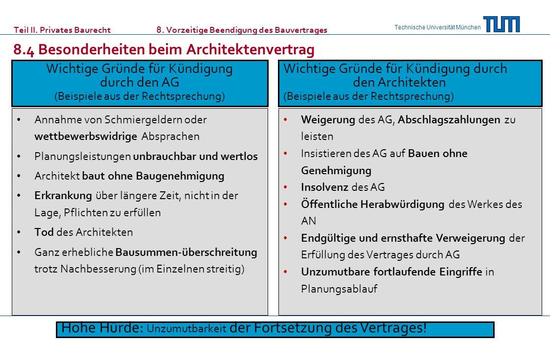 Technische Universität München Teil II. Privates Baurecht 8. Vorzeitige Beendigung des Bauvertrages 8.4 Besonderheiten beim Architektenvertrag Annahme