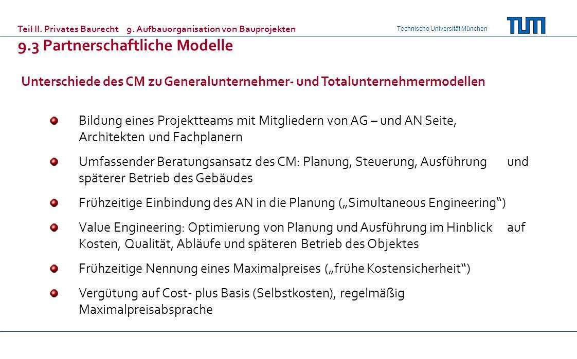 Technische Universität München Bildung eines Projektteams mit Mitgliedern von AG – und AN Seite, Architekten und Fachplanern Umfassender Beratungsansa
