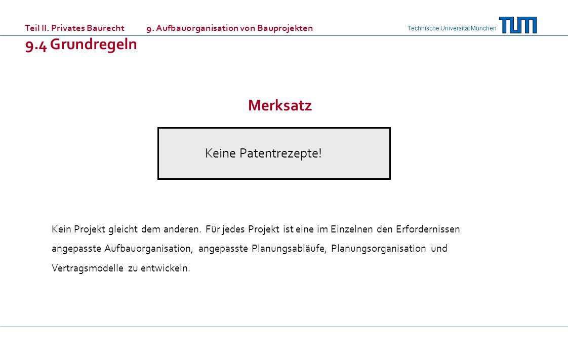Technische Universität München Kein Projekt gleicht dem anderen. Für jedes Projekt ist eine im Einzelnen den Erfordernissen angepasste Aufbauorganisat