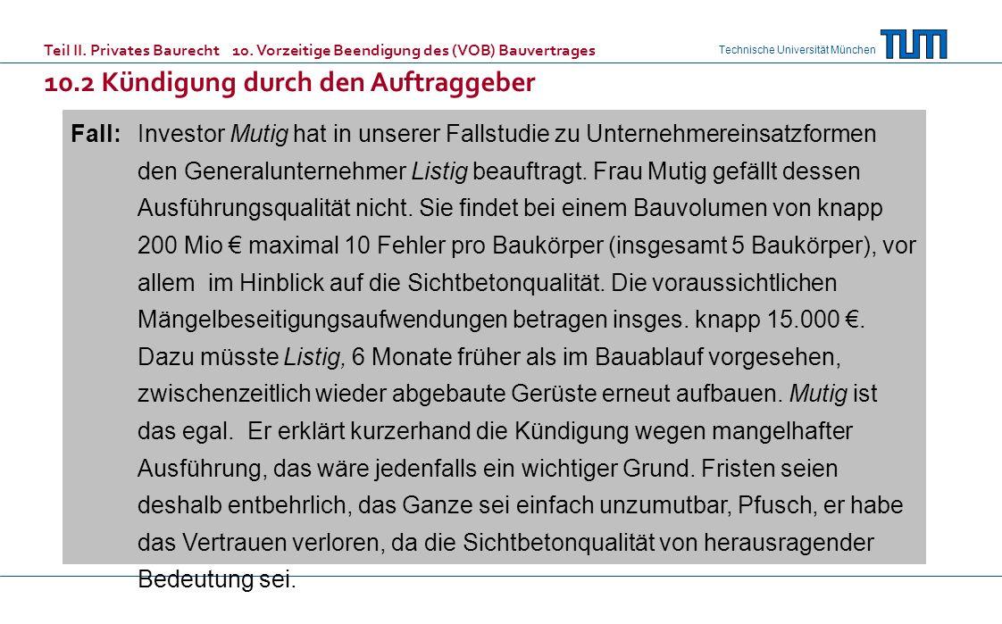 Technische Universität München Fall:Investor Mutig hat in unserer Fallstudie zu Unternehmereinsatzformen den Generalunternehmer Listig beauftragt.