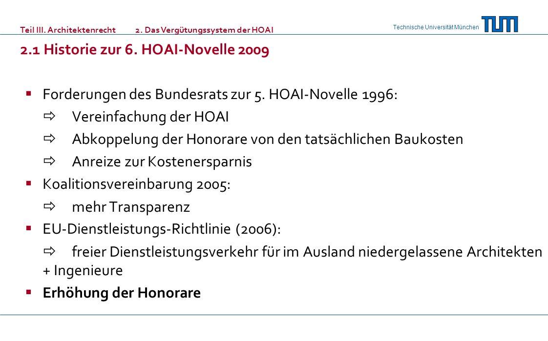 Technische Universität München Forderungen des Bundesrats zur 5. HOAI-Novelle 1996: Vereinfachung der HOAI Abkoppelung der Honorare von den tatsächlic