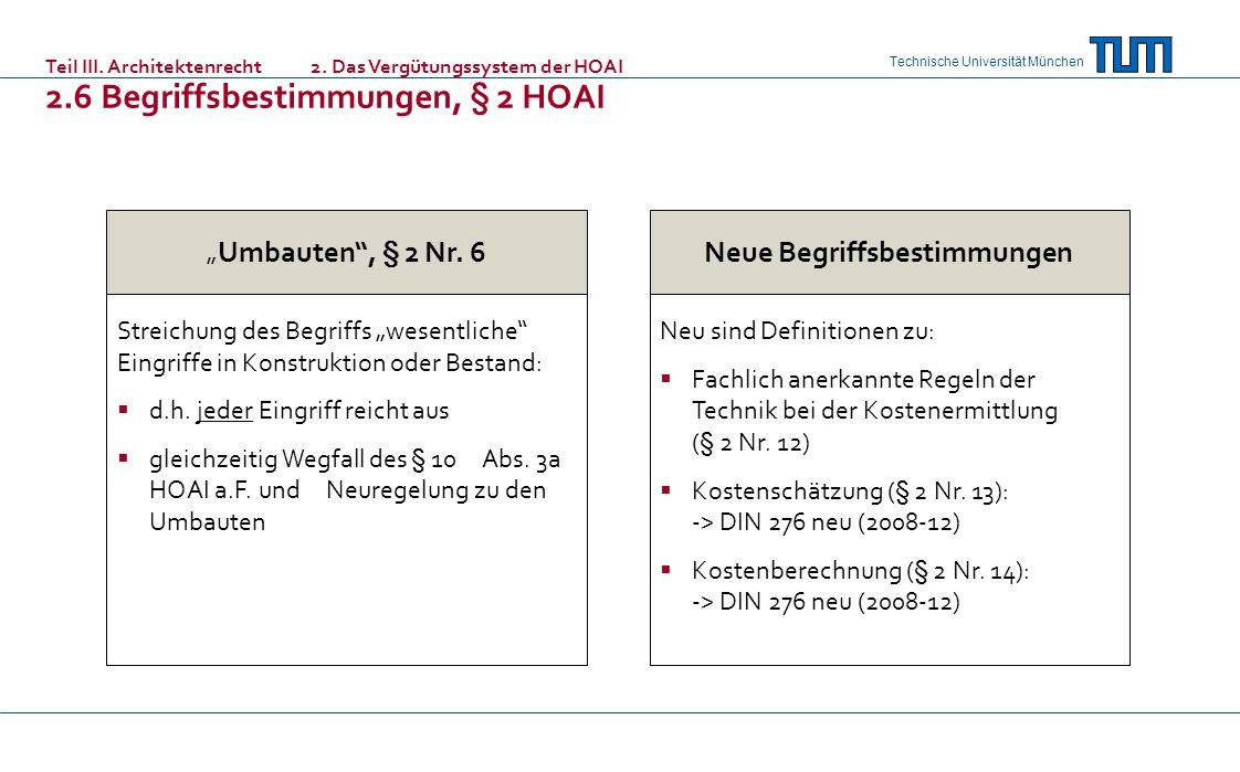 Technische Universität München Umbauten, § 2 Nr. 6 Streichung des Begriffs wesentliche Eingriffe in Konstruktion oder Bestand: d.h. jeder Eingriff rei