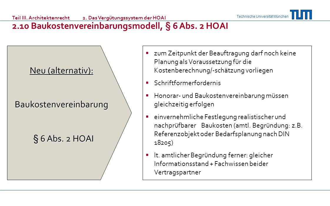 Technische Universität München Neu (alternativ): Baukostenvereinbarung § 6 Abs. 2 HOAI § 6 Abs. 2 HOAI zum Zeitpunkt der Beauftragung darf noch keine