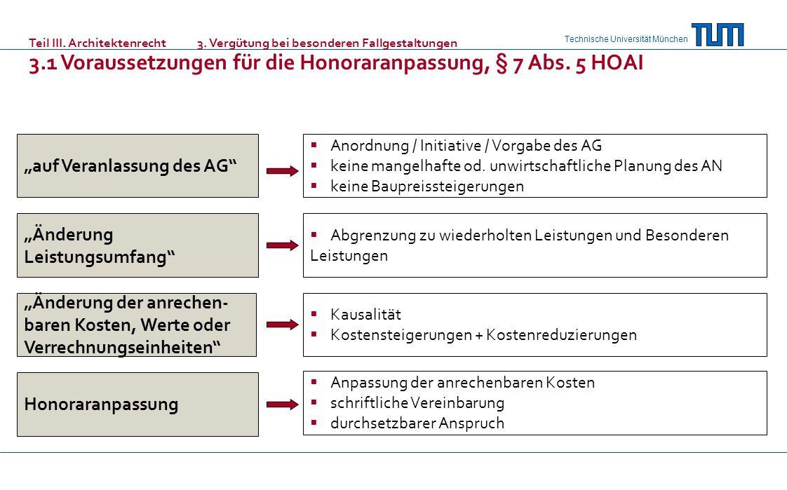 Technische Universität München auf Veranlassung des AG Änderung Leistungsumfang Änderung der anrechen- baren Kosten, Werte oder Verrechnungseinheiten