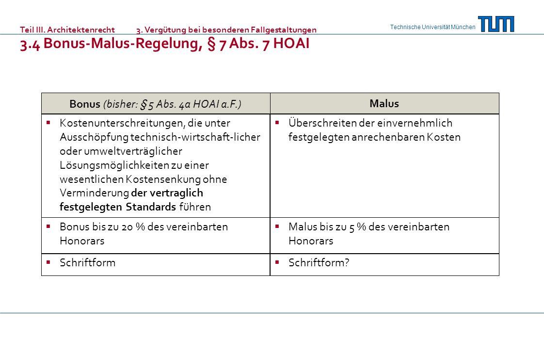 Technische Universität München Bonus (bisher: § 5 Abs. 4a HOAI a.F.)Malus Kostenunterschreitungen, die unter Ausschöpfung technisch-wirtschaft-licher