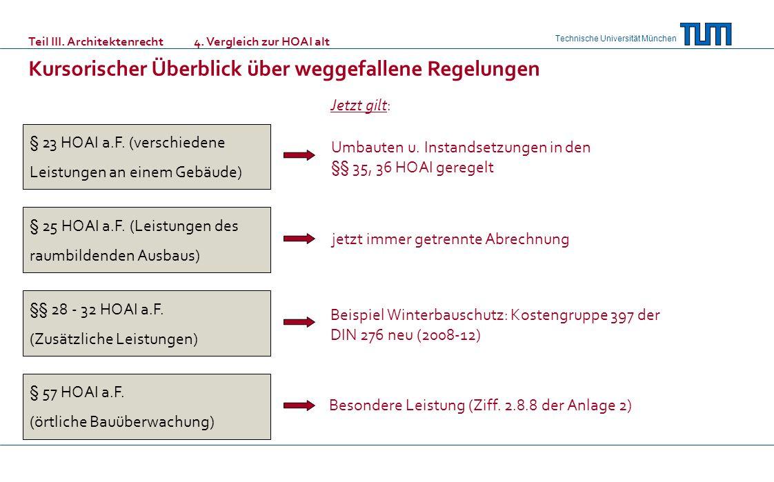 Technische Universität München § 23 HOAI a.F. (verschiedene Leistungen an einem Gebäude) § 25 HOAI a.F. (Leistungen des raumbildenden Ausbaus) §§ 28 -