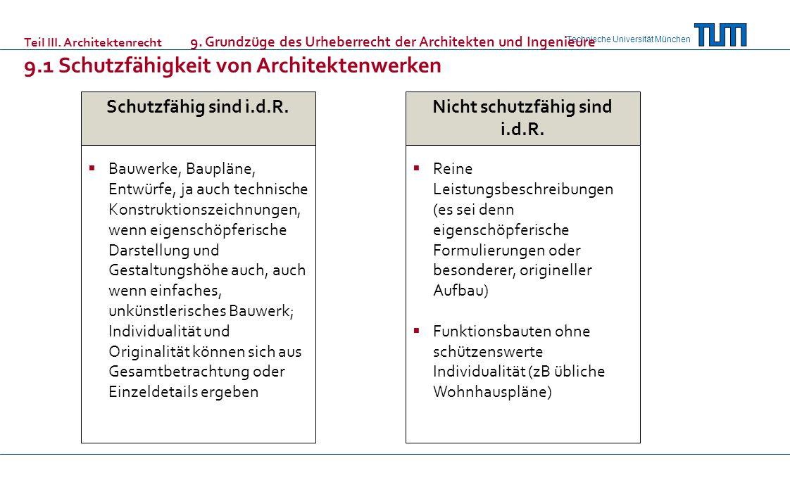 Technische Universität München Schutzfähig sind i.d.R. Bauwerke, Baupläne, Entwürfe, ja auch technische Konstruktionszeichnungen, wenn eigenschöpferis