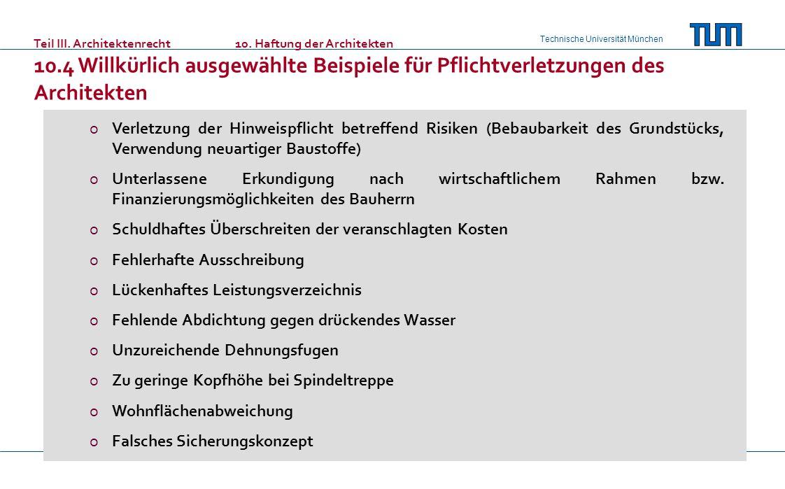Technische Universität München oVerletzung der Hinweispflicht betreffend Risiken (Bebaubarkeit des Grundstücks, Verwendung neuartiger Baustoffe) oUnterlassene Erkundigung nach wirtschaftlichem Rahmen bzw.