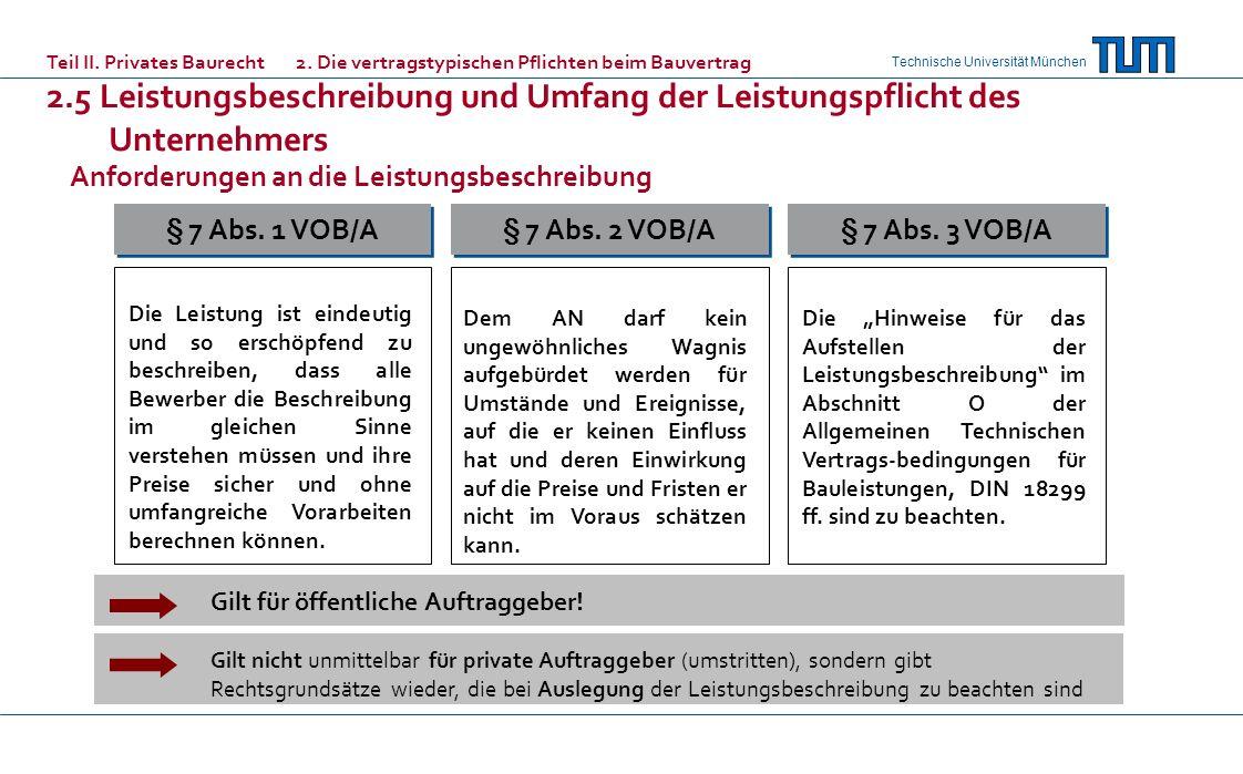 Technische Universität München Anforderungen an die Leistungsbeschreibung Gilt für öffentliche Auftraggeber! Gilt nicht unmittelbar für private Auftra