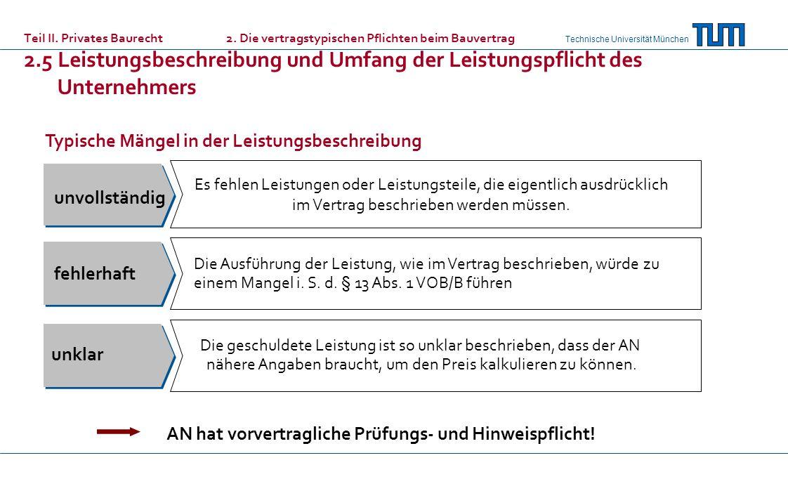 Technische Universität München Teil II. Privates Baurecht 2. Die vertragstypischen Pflichten beim Bauvertrag 2.5 Leistungsbeschreibung und Umfang der