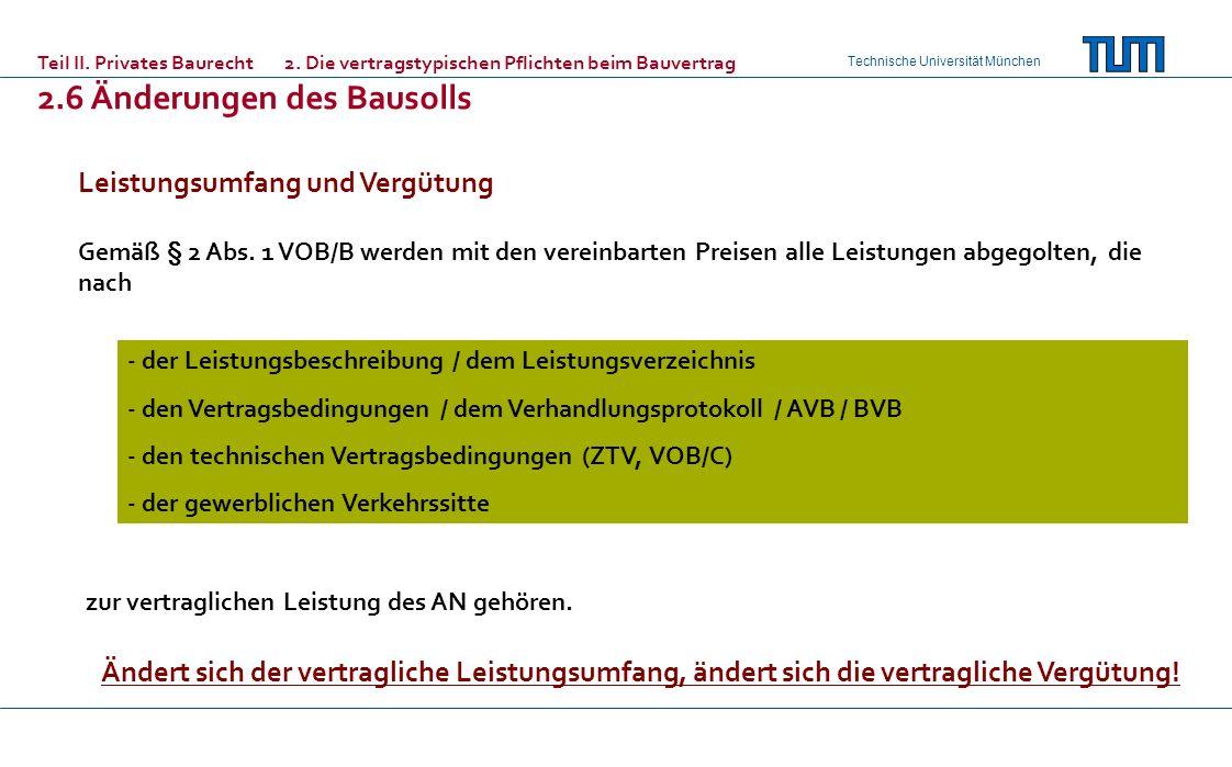 Technische Universität München Leistungsumfang und Vergütung Gemäß § 2 Abs. 1 VOB/B werden mit den vereinbarten Preisen alle Leistungen abgegolten, di