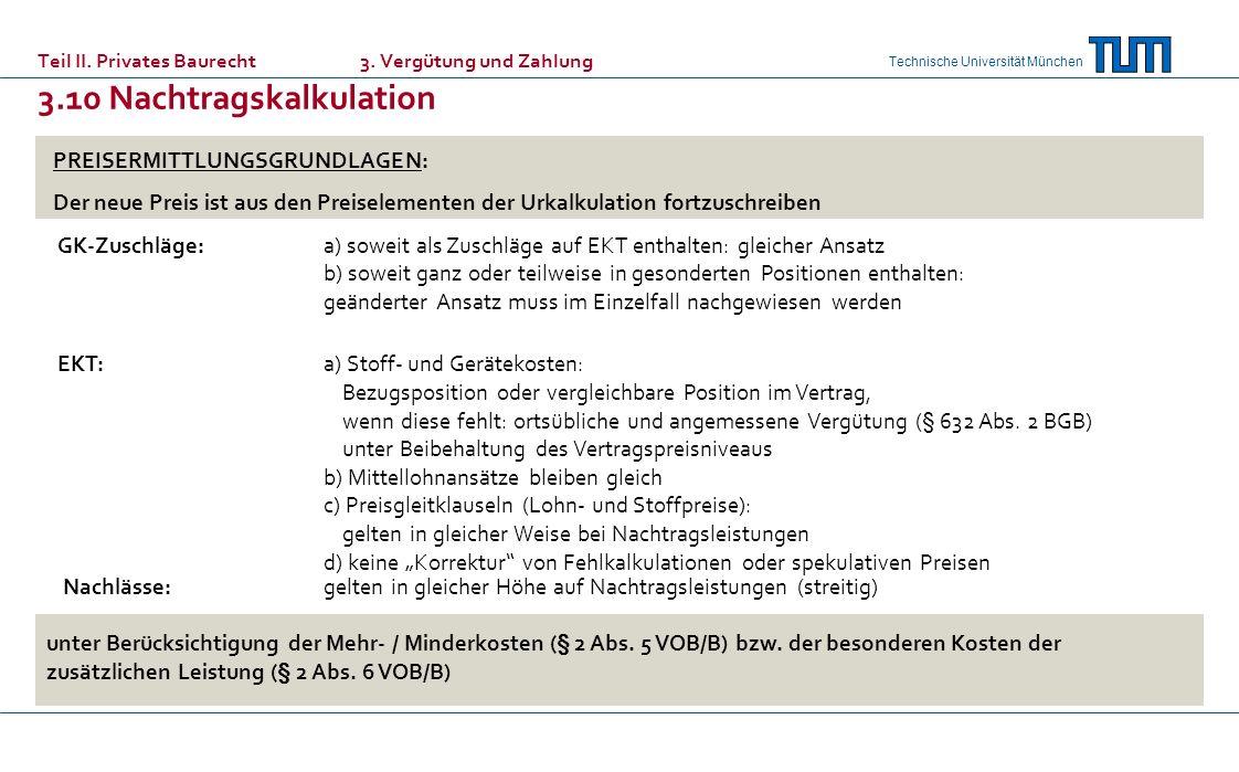 Technische Universität München Teil II. Privates Baurecht 3. Vergütung und Zahlung 3.10 Nachtragskalkulation PREISERMITTLUNGSGRUNDLAGEN: Der neue Prei
