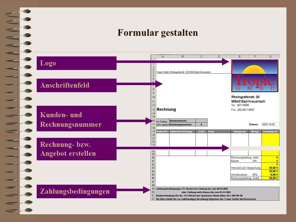 Formular gestalten Logo Anschriftenfeld Kunden- und Rechnungsnummer Rechnung- bzw. Angebot erstellen Zahlungsbedingungen