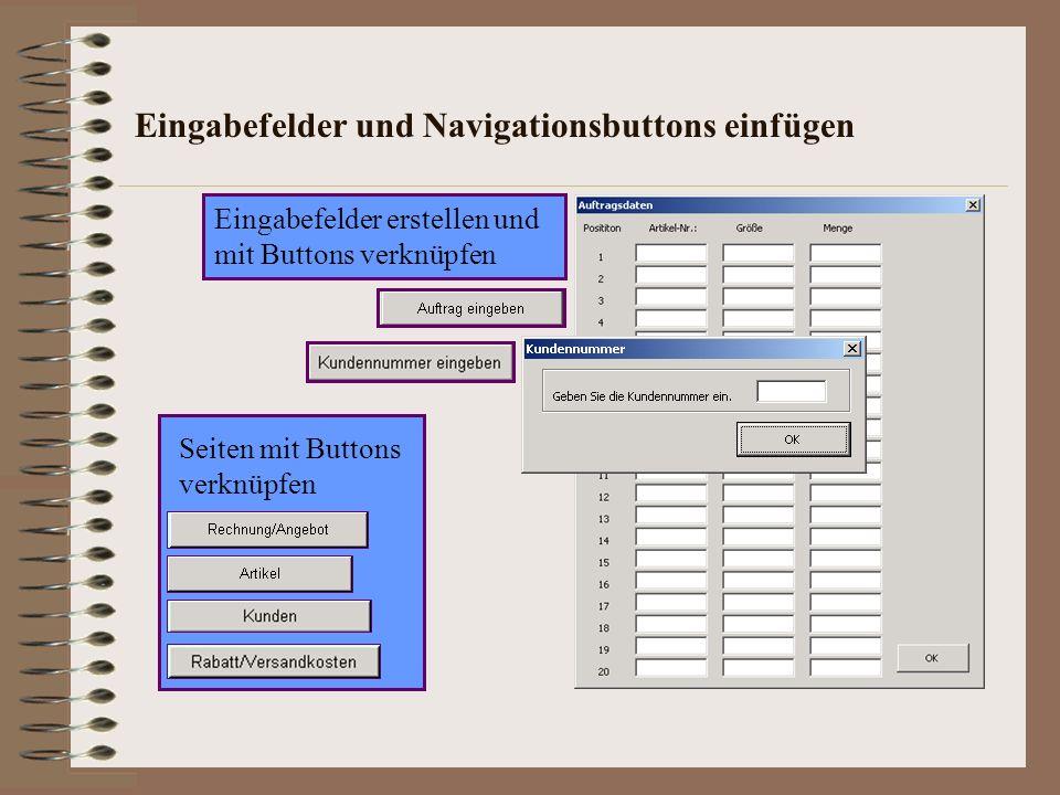 Eingabefelder und Navigationsbuttons einfügen Eingabefelder erstellen und mit Buttons verknüpfen Seiten mit Buttons verknüpfen