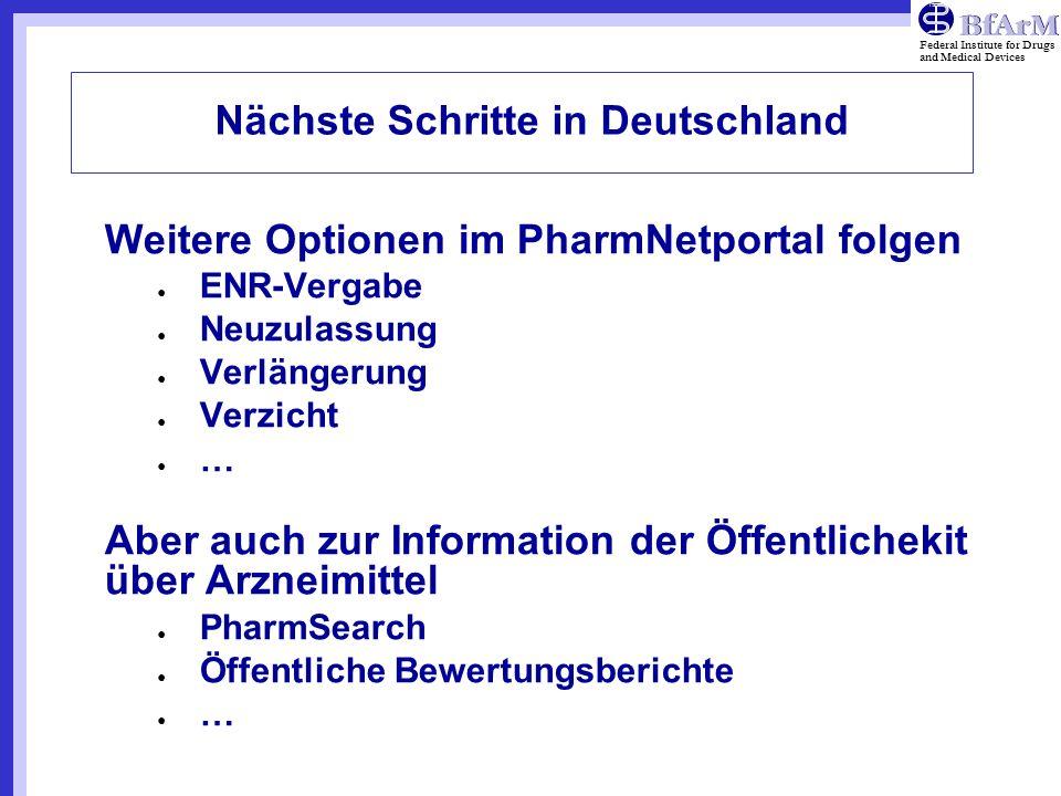 Federal Institute for Drugs and Medical Devices Nächste Schritte in Deutschland Weitere Optionen im PharmNetportal folgen ENR-Vergabe Neuzulassung Ver