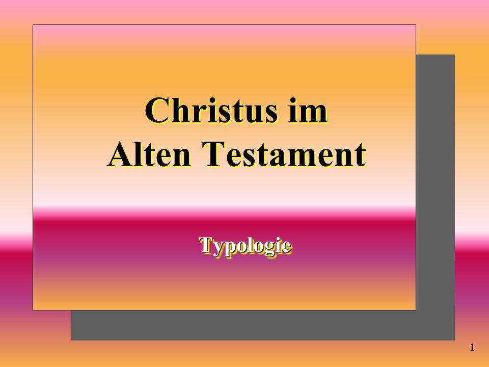 Christus im Alten Testament TypologieTypologie 1