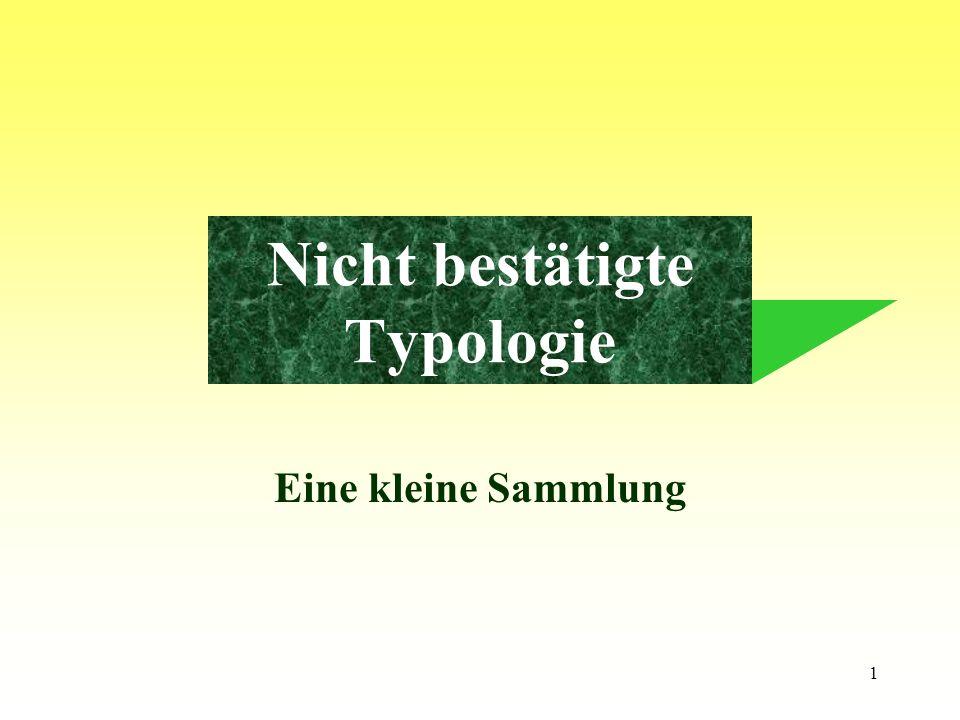 1 Eine kleine Sammlung Nicht bestätigte Typologie