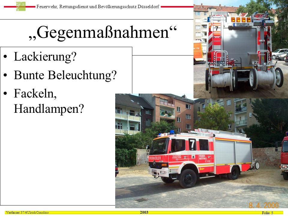 Feuerwehr, Rettungsdienst und Bevölkerungsschutz Düsseldorf Folie 5 Verfasser: 37/4 Verfasser: 37/4 Ulrich Cimolino 2003 Gegenmaßnahmen Lackierung.