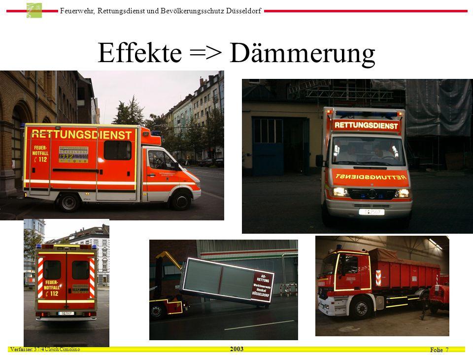 Feuerwehr, Rettungsdienst und Bevölkerungsschutz Düsseldorf Folie 7 Verfasser: 37/4 Verfasser: 37/4 Ulrich Cimolino 2003 Effekte => Dämmerung